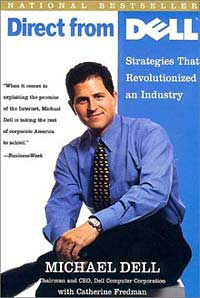 Michael Dell, Catherine Fredman. Direct from Dell: Strategies that Revolutionized an Industry