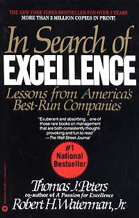 Thomas J. Peters, Robert H. Waterman, Jr. In Search of Excellence: Lessons from America's Best-Run Companies